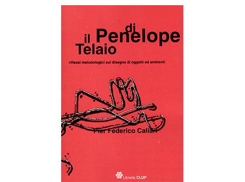 Il telaio di Pelelope. Riflessi metodologici sul disegno di oggetti ed ambienti