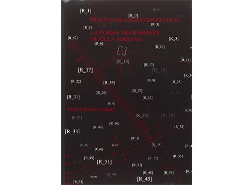 Tractatus logico sintattico. La forma trasparente di Villa Adriana