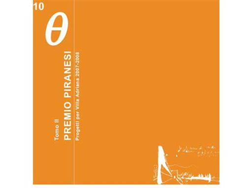10_ PREMIO PIRANESI – Tomo secondo – Progetti per Villa Adriana 2007-2008