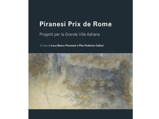 Piranesi Prix de Rome. Progetti per la Grande Villa Adriana