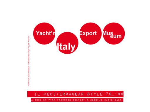 Yacht'n Italy Export Museum. Il Mediterranean Style '79 – '99 Volume II